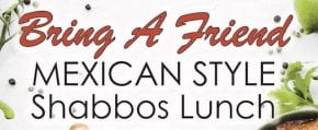 Nov-16  Melbourne:  Mexican style Shabbos lunch
