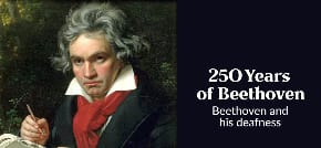 Oct-28  10am Dunera:  250 years of Beethoven: Beethoven and his deafness